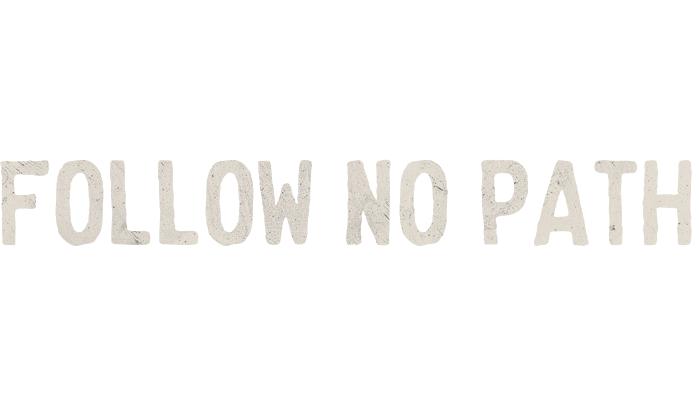 Follow no path